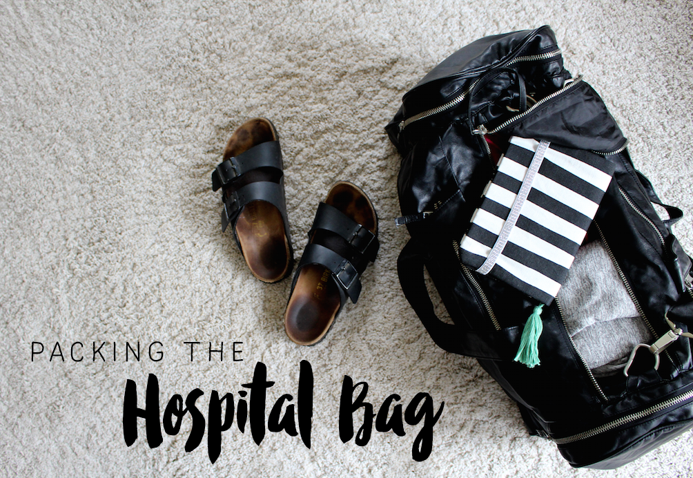 Hospital Bag – what should I pack?